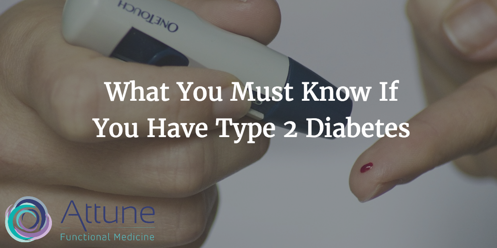 What You Must Know If You Have Type 2 Diabetes