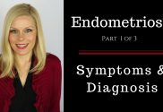 Endometriosis Part 1 Symptoms and Diagnosis